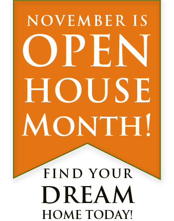 November is Open House Month! Find Your Dream Home Today!